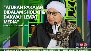 Aturan Pakaian Didalam Sholat & Dakwah Lewat Media |Buya Yahya| Riyaddus sholihin | 8 Okt 2017