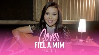"Idma Brito – Cover ""Fiel a mim"" (Eyshila)"