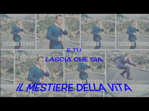 Testo/ Lyric - Il Mestiere Della Vita - Tiziano Ferro