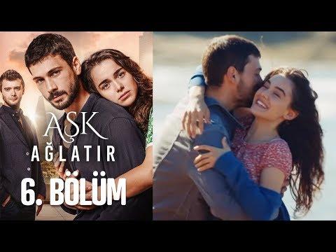 Aşk Ağlatır 6. Bölüm - Видео онлайн