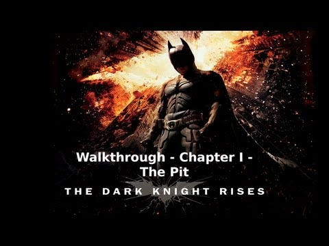 The Dark Knight Rises - Walkthrough - Chapter I - The Pit