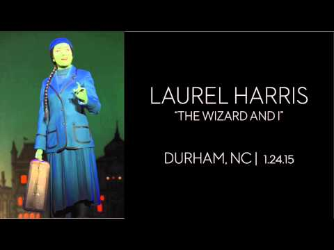 Laurel Harris  The Wizard and I  1.24.15