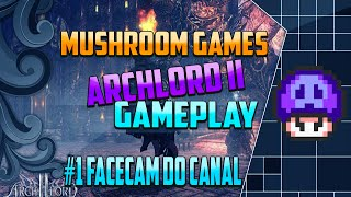 Archlord 2 - Gameplay + #1 Facecam do canal [Mushroom Games Tv]