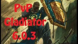 PvP Воин гладиатор 6.0.3