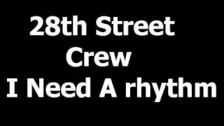 The 28th Street Crew I NEED A RHYTHM