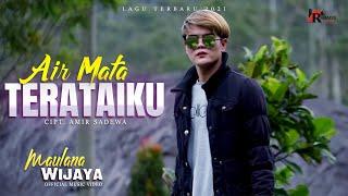Maulana Wijaya - Air Mata Terataiku (Official Video) | Slow Rock Terbaru