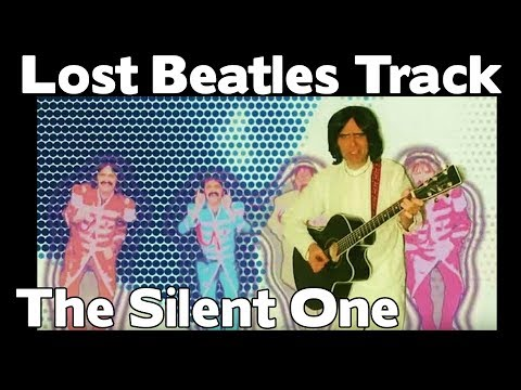 Lost Beatles Track - The Silent One