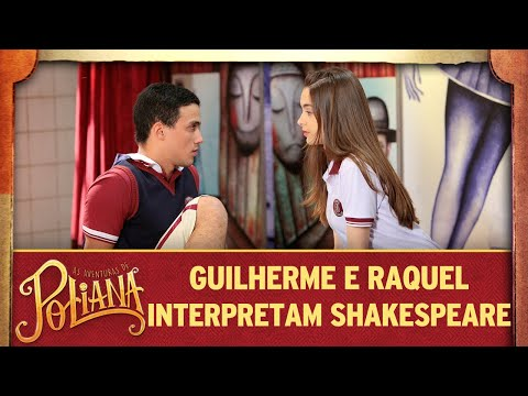 Guilherme e Raquel interpretam Shakespeare | As Aventuras de Poliana
