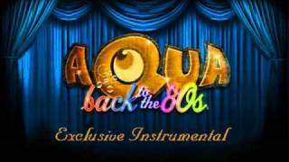 Aqua - Back To The 80's (Exclusive Instrumental)