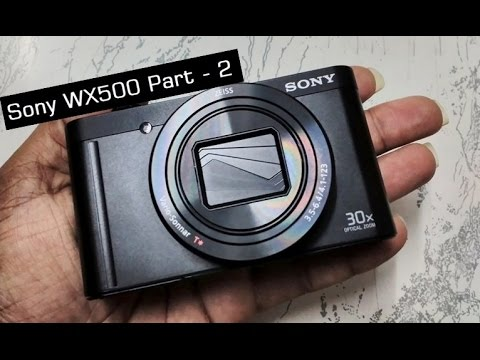 Sony DSC-WX500 Digital Camera | Image | Video | Audio | Zoom | Bokeh Quality Test | Part - 2