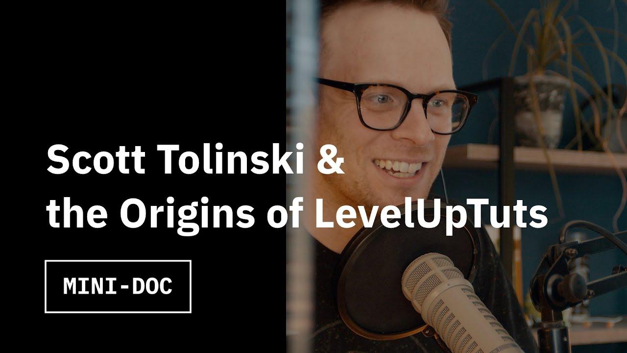 Scott Tolinski & The Origins of LevelUpTuts