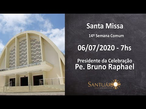 Santa Missa - Segunda -feira - 14º Semana Tempo Comum