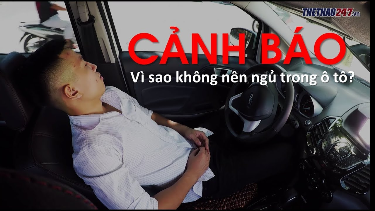 Ngủ trong xe ô tô: Mối nguy hiểm và những lưu ý sống còn - YouTube