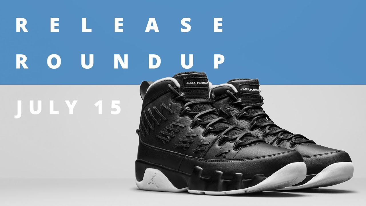 b1e8c437e23 Air Jordan 9 Baseball Pack and More | Release Roundup July 15th ...