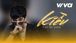 Kiều - Cao Bá Hưng | Audio Official | Sing My Song 2016