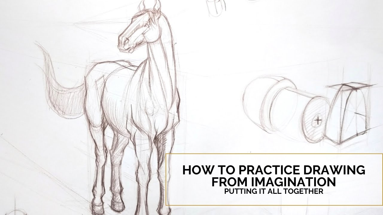 How to Practice Drawing From Imagination Part 4