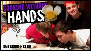 COOKING WITHOUT HANDS CHALLENGE! (WE MADE A MESS)