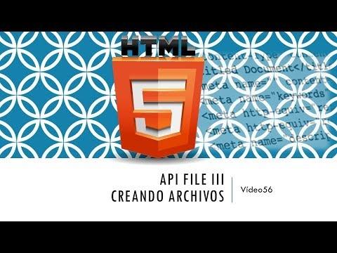 Curso HTML 5. API File III  Creando archivos. Vídeo 56
