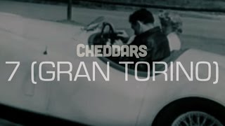 Cheddars - 7 (Gran Torino) Lyric Video