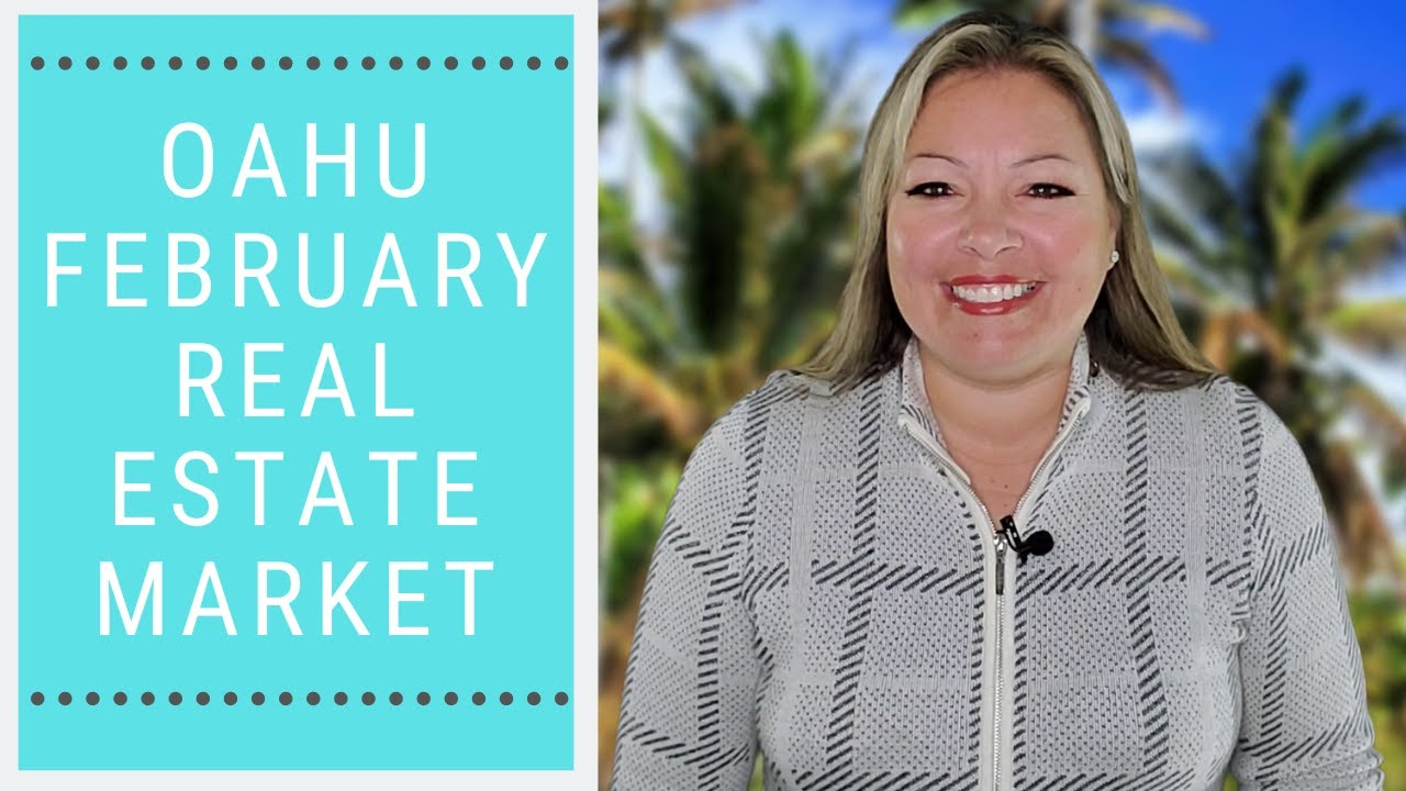 Oahu February Real Estate Market
