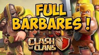 FULL BARBARE ! Clash Of Clans