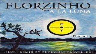 Florzinho - A la Luna (Euphonic Traveller Remix)