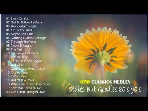 OPM Classic songs Nonstop - Oldies But Goodies 80's 90's - Beautifful OPM Love Song Of All Time