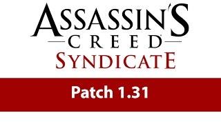 Скачать Patch Update 1 31 Assassin S Creed Syndicate Скачать Установить