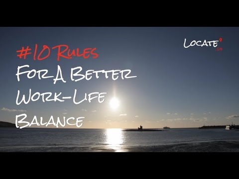 10 Rules for a Better Work-Life Balance