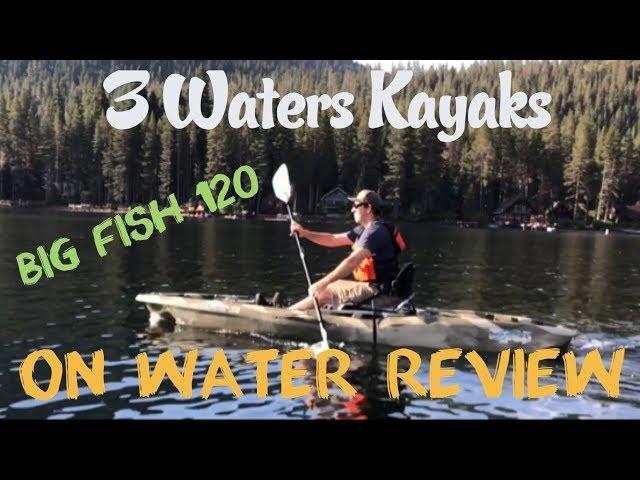 3 Waters Kayak Big Fish 120: On Water Review