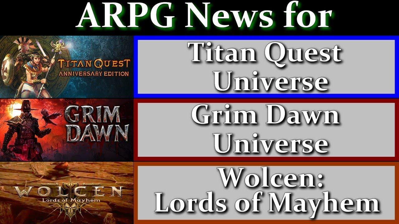 ARPGs of 2019 - News for Updates - Titan Quest - Grim Dawn - Wolcen: Lords of Mayhem