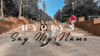 [KPOP IN PUBLIC] HYOLYN(효린)- 'SAY MY NAME(쎄마넴)' Dance Cover // Republic of Moldova // HELLIONS