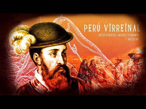 Perú Virreinal (Parte I) : Antecedentes, origen, economía y sociedad