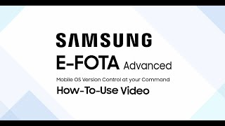 How To Use Samsung E-FOTA Advanced