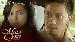 Full Episode 112 | Mara Clara