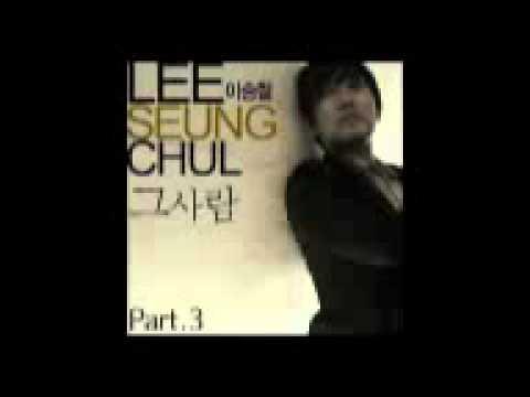 Lee Seung Chul - Geu Saram n_n ♥ ♫ ♥ ♥ ♫ ♥ ♫ ♥ ♫