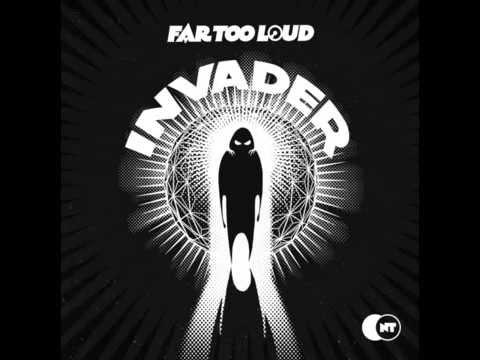 Far Too Loud - Invader [FREE DOWNLOAD]