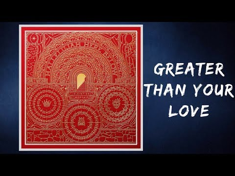 Elevation Worship - Greater Than Your Love (Lyrics)
