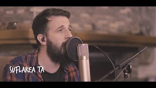 Suflarea Ta (Acoustic Session) 477