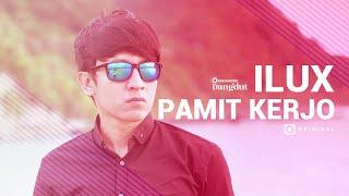 PAMIT KERJO - ILUX ID (OFFICIAL VIDEO)
