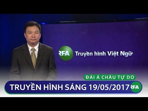 Tin tức thời sự sáng 19/05/2017 | RFA Vietnamese News