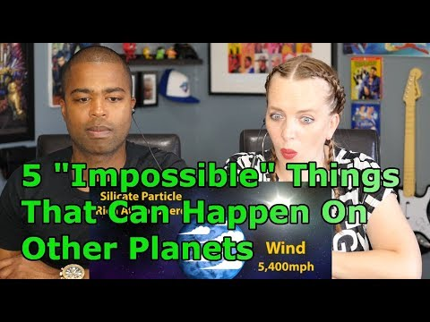 5 'Impossible' Things That Can Happen On Other Planets (REACTION 🔥)