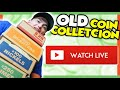 SUPER OLD COIN COLLECTION - COIN COLLECTING TIPS LIVE STREAM!!!