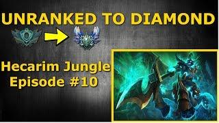 Unranked to Diamond - Hecarim Jungle Season 6 - Episode #10