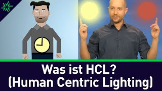 Was ist Human Centric Lighting (HCL)? Was ist circadianes Licht?