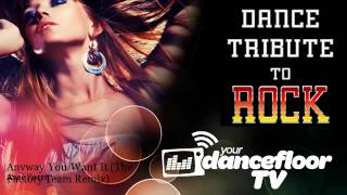 Axel Force - Anyway You Want It - The Factory Team Remix - YourDancefloorTV