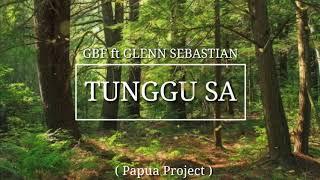 Download Lagu GBF ft Glenn Sebastian - Tunggu Sa ( Official Video ) mp3