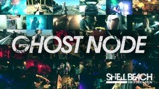 Shell Beach - Ghost Node (Official Video)