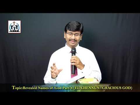 Topic; Revealed Names of God Part 8 (EL-CHENNUN=Gracious God) By. Rev.John Paton