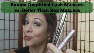 Buxom Amplified Lash Macara vs  Better Than Sex Mascara
